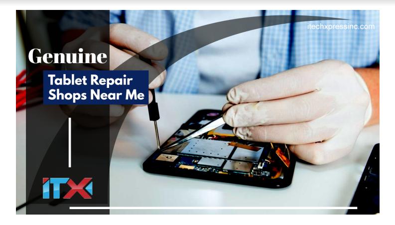 Tablet Repair Shops near Me