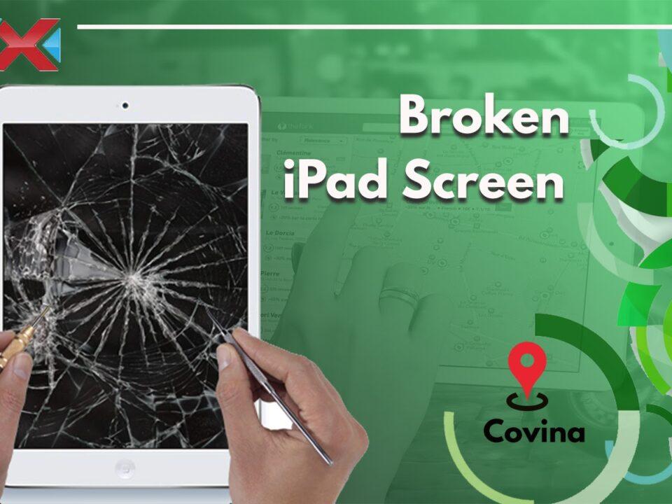 Broken iPad Screen Covina